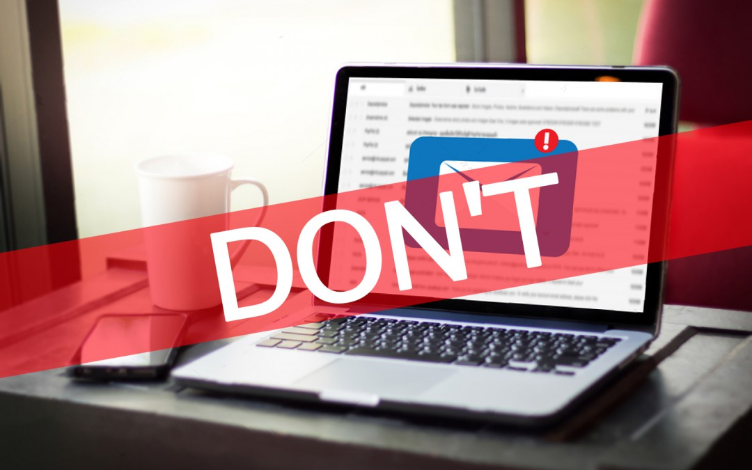 "The ""DON'Ts"" Of Email Marketing"